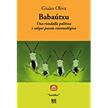 Babaútxu: Una rundalla política i calqui poesia entomológica (Isteddos) (Catalan Edition)