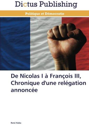 De nicolas i à françois iii, chronique d'une relégation annoncée