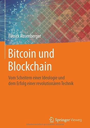 Bitcoin und Blockchain: Vom Scheitern einer Ideologie und dem Erfolg einer revolutionären Technik