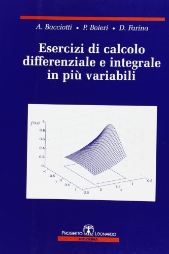 Esercizi di calcolo differenziale e integrale in pi variabili