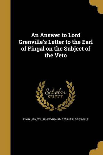 An Answer to Lord Grenville's Letter to the Earl of Fingal on the Subject of the Veto