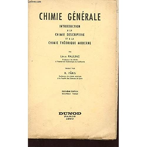 CHIMIE GENERALE / INTRODUCTION A LA CHIMIE DESCRIPTIVE ET LA CHIMIE THEORIQUE MODERNE / DEUXIEME EDITION.