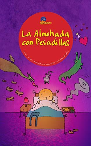 La Almohada con Pesadillas (Creatistories nº 5) por Juan Pablo Fuenzalida Betteley