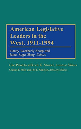 American Legislative Leaders in the West, 1911-1994 (Contributions in American History)