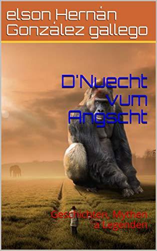 D'Nuecht vum Angscht: Geschichten, Mythen a Legenden (Luxembourgish Edition)