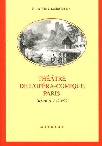 Théâtre de l'Opéra-Comique Paris : Répertoire 1762-1927