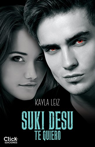 Suki Desu. Te quiero por Kayla Leiz