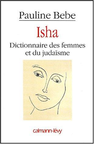 Isha - Dictionnaire des femmes et du judaïsme par Pauline Bebe