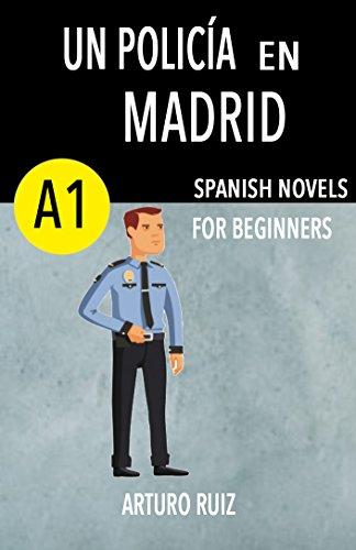 Un policía en Madrid (Short story for beginners A1) por Arturo Ruiz