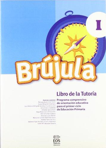 Brújula I (Libro de tutoría): Programa comprensivo de orientación para E.P. (Talleres Educativos)