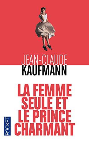 La Femme seule et le Prince charmant par Jean-Claude KAUFMANN