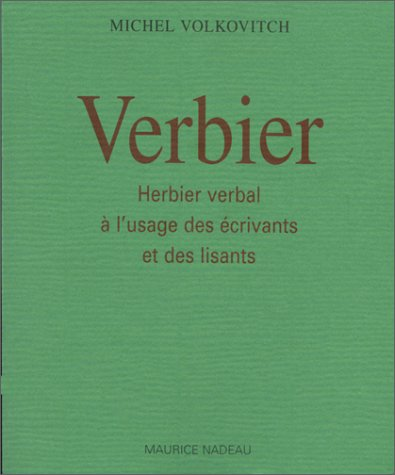Verbier : herbier verbal à l'usage des écrivants par Michel Volkovitch