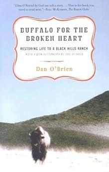 Buffalo for the Broken Heart: Restoring Life to a Black Hills Ranch par [O'Brien, Dan]