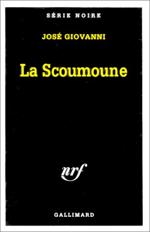 Scoumoune (Serie Noire 1) (Scoumoune La)