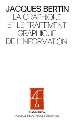 La Graphique et le traitement graphique de l'information par Jacques Bertin