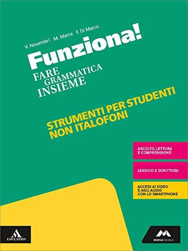 Funziona! Materiali studenti non italofoni. Per la Scuola media. Con e-book. Con espansione online