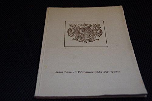 Württembergische Bibliophilen. Mit einer Einleitung über alte und neue Bibliophilie. Zur Woche des Buches 31. Oktober bis 4. November 1935 herausgegeben vom Graphischen Klub Stuttgart.