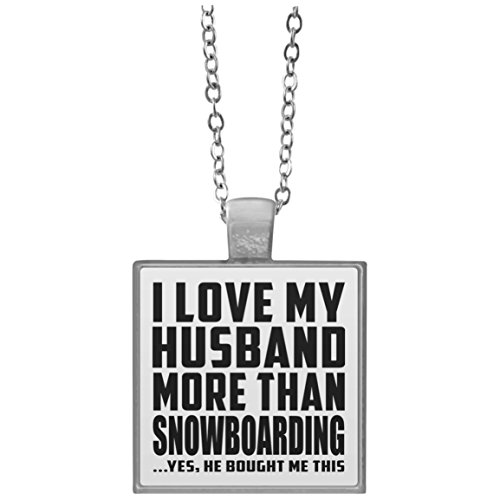 Designsify I Love My Husband More Than Snowboarding .He Bought Me This - Square Necklace, Kette Silber Beschichtet Charme-Anhänger