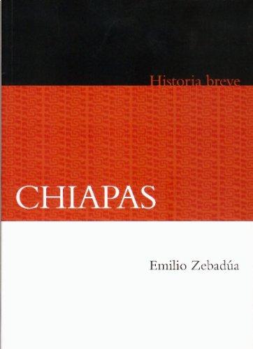 Historia breve. Chiapas (Historias Breves)