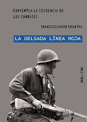 'La delgada línea roja' de Terence Malick (Cine) por Francisco Javier Tovar Paz