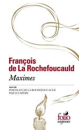 Maximes : Suivi de Portrait de la Rochefoucauld par lui-même