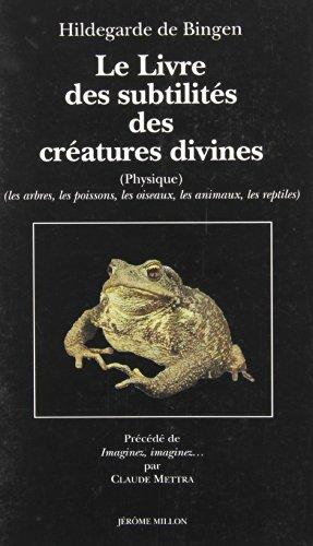 Le livre des subtilités des créatures divines XIIe siècle, tome 2. Arbres, poissons, animaux, oiseaux par Hildegarde De Bingen