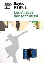Les Arabes dansent aussi (REPLAY)