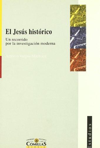 El Jesús histórico: Un recorrido por la investigación moderna (Estudios) por Antonio Vargas-Machuca Gutiérrez