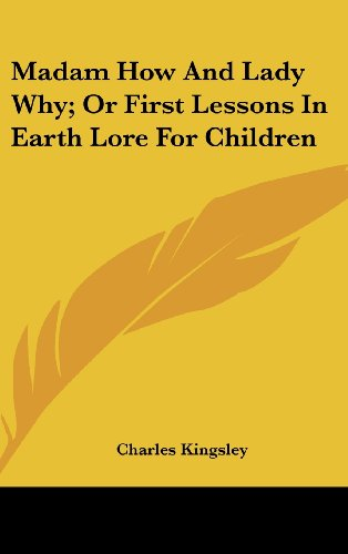Madam How and Lady Why; Or First Lessons in Earth Lore for Children