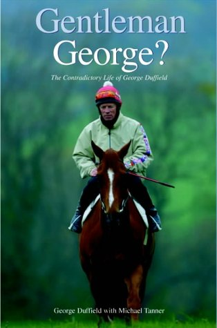 Gentleman George?: The Autobiography of George Duffield por George Duffield