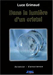 Dans la lumière d'un cristal