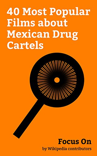 Focus On: 40 Most Popular Films about Mexican Drug Cartels: No Country for Old Men (film), Sicario (2015 film), Blow (film), We're the Millers, Collateral ... Guns, Machete Kills, etc. (English Edition) (Blow Gun 40)