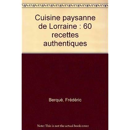 Cuisine paysanne de Lorraine : 60 recettes authentiques