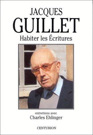Habiter les Écritures : Entretiens avec Charles Ehlinger par Jacques Guillet, Charles Ehlinger