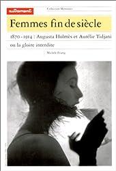 Femmes fin de siècle. 1870-1914 : Augusta Holmès et Aurélie Tidjani ou la gloire interdite