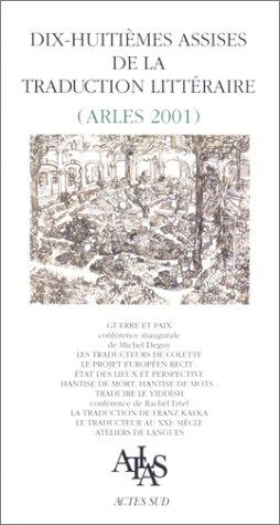 Dix-huitièmes assises de la traduction littéraire (Arles 2001)