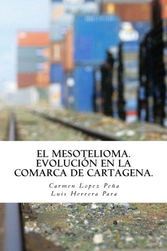 El Mesotelioma: Evolución en la comarca de Cartagena por Dra Carmen Lopez Peña