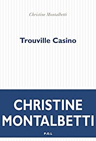 Trouville Casino par Christine Montalbetti