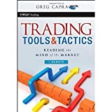 Trading Tools and Tactics. + Website: Reading the Mind of the Market (Wiley Trading) [Hardcover] [2011] 1 Ed. Greg Capra