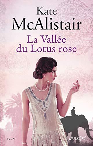 La vallée du lotus rose par Kate McAlistair