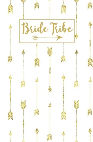 Bride Tribe: White Gold Arrow Blank Journal, Wedding Planning Notebook, 110 Lined Pages, 5.25 x 8, Stylish Journal for Bride Family, Ideal for Notes & ... Bridal Party Gifts: Volume 8 (Gold Weddings) por Blank Wedding Planners
