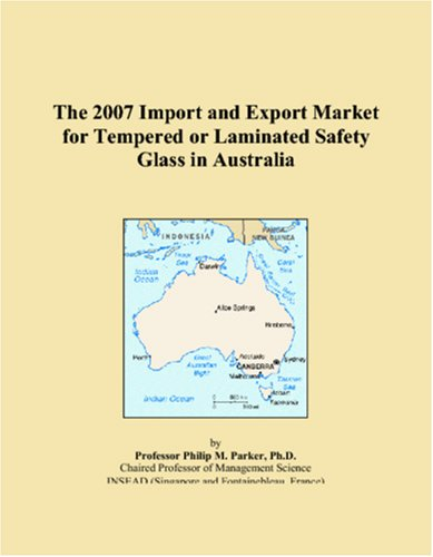 the-2007-import-and-export-market-for-tempered-or-laminated-safety-glass-in-australia