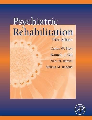 Psychiatric Rehabilitation, Third Edition by Carlos W. Pratt (2013-10-08)