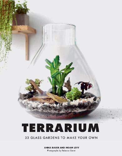 Terrarium: 33 Glass Gardens to Make Your Own -