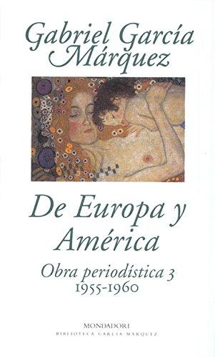 De Europa y América: Obra periodística, 3 (1955-1960) (BIBLIOTECA GARCIA MARQUEZ)