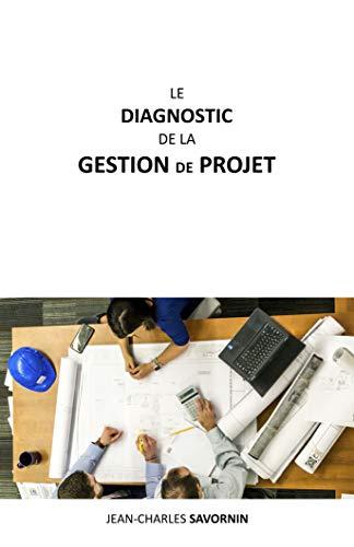 Le diagnostic de la gestion de projet