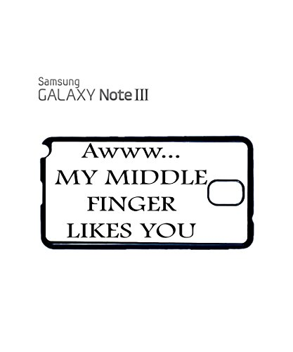Aww My Middle Finger Likes You Mobile Cell Phone Case Samsung Note 3 Black Noir