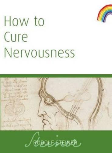 How to Cure Nervousness por Rudolf Steiner
