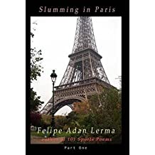 [(Slumming in Paris, Part One)] [By (author) Felipe Adan Lerma] published on (March, 2013)