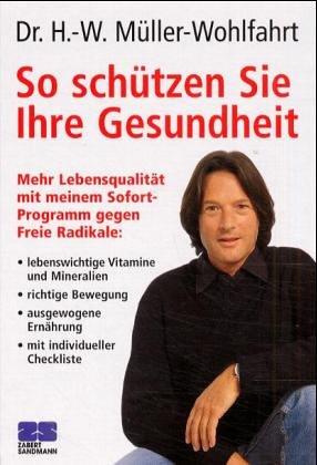 So schützen Sie Ihre Gesundheit. Mehr Lebensqualität mit meinem sofort-Programm gegen Freie Radikale.